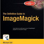 کتاب The Definitive Guide to ImageMagick ، نوشته Michael Still